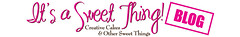 it's a sweet thing - blog banner