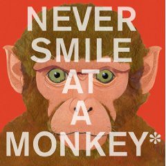 3939515350 d481bcca3c Review of the Day: Never Smile at a Monkey by Steve Jenkins