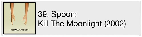 39. Spoon - Kill The Moonlight (2002)