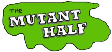 the Mutant Half