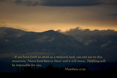 Nothing Will Be Impossible For You (honey 77) Tags: sky mountain nature clouds god faith jesus lord christian inspirational scriptures impossible mustardseed bibleverse matthew1720 inspiks|inspirationalpictures