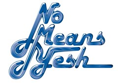 No Means Yesh lettering (PAUERR) Tags: no means yesh
