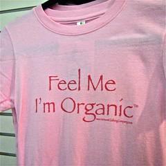 feel me i'm organic