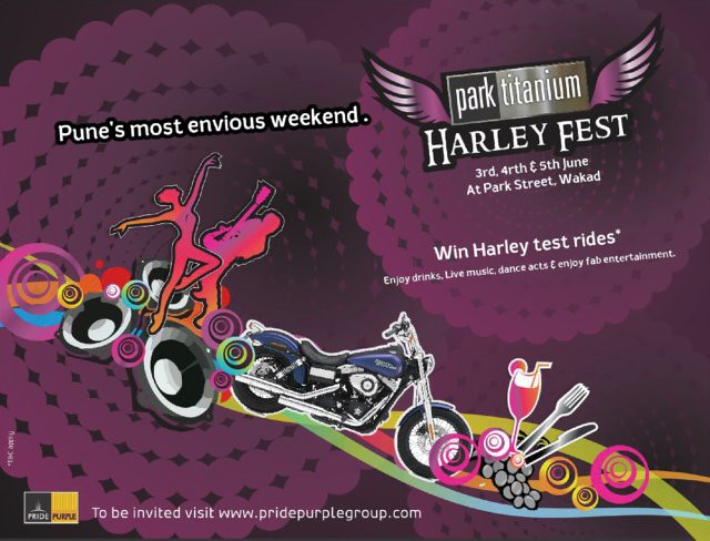 "Pride Purple Group Presents ""Park Titanium Harley Fest"" on 3rd, 4th & 5th June 2011 at Park Street Wakad Pune"