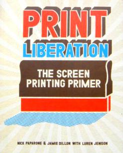 Print Liberation - Learn To Screenprint!!!