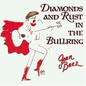 "Joan Baez ""Diamonds And Rust In The Bullring"""