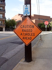 Caution Raised Assholes Ahead By Prehensile Eye on flickr