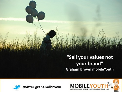 Sell your values not your brand - Graham Brown