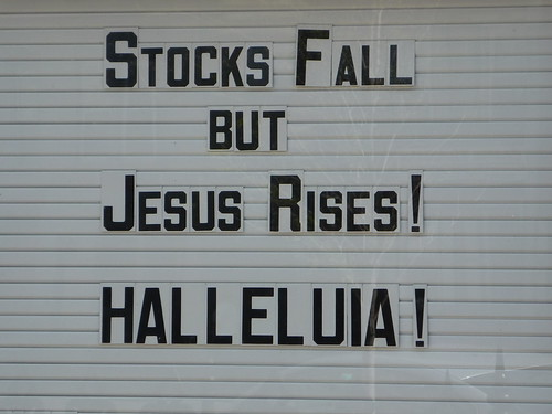 Stocks Fall and Jesus Rises. Halleluia!