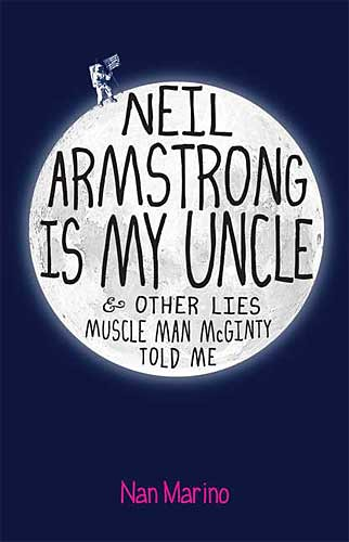 3767734284 7880eb3242 Review of the Day: Neil Armstrong Is My Uncle, and Other Lies Muscle Man McGinty Told Me by Nan Marino