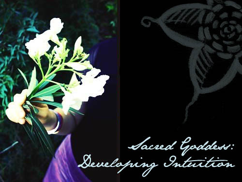 Sacred Goddess: Developing Intuition