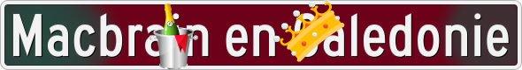 Pancarte Macbrain en Caledonie