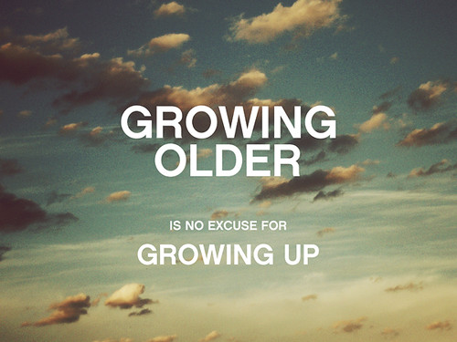 growing older is no excuse for growing up / mexico rosel