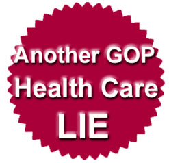 GOP Health Care LIES