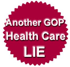 GOP Health Care LIES