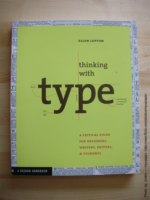#2 Thinking with type. A critical guide by Ellen Lupton