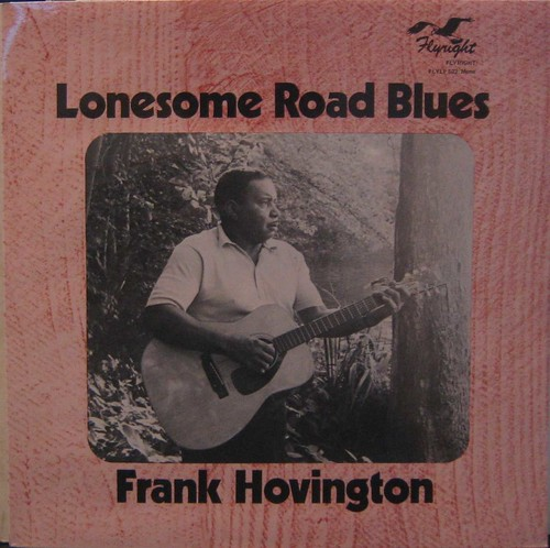 Frank Hovingtong Lonesome Road Blues LP Flyright 522 by you.