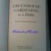 Greenhouse Gardening as a Hobby by James Underwood Crockett C. 1961