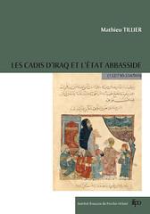 M. Tillier, Les cadis d'Iraq et l'État Abbasside  (132/750-334/945) (PIFD 235)