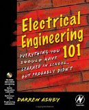 Electrical Engineering 101 Everything You Should Have Learned in School but Probably Didnt by Darren Ashby by markjacobson62yahoocom