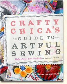 Crafty Chica's Guide to Artful Sewing