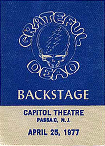 Grateful Dead backstage pass - 4/25/77 Capitol Theatre, Passaic, New Jersey