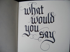 What would you say? (Marina Chaccur) Tags: ink sketch words sketchbook fraktur tinta blackletter caligrafia palavras gotica parallelpen ornamentos swashes floreios calligrahy