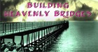 Building Heavenly Bridges