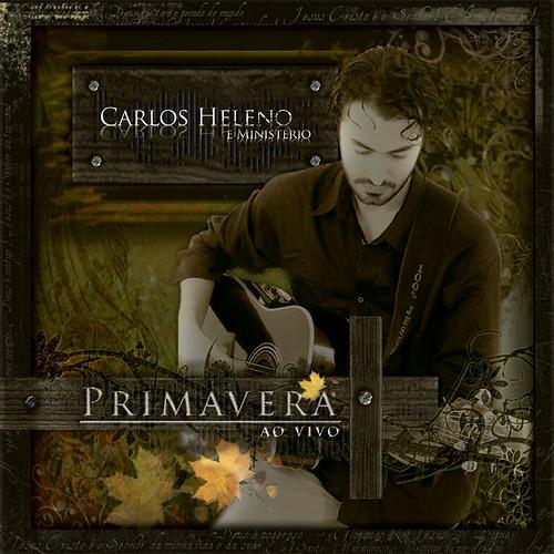 Carlos Heleno e Minist�rio - Primavera (Playback)