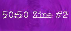 50:50 Zine #2 page link