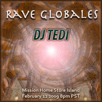 Rave Globales hosted by DJ TEDI