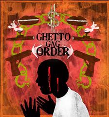 Ghetto Gag Order