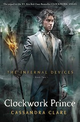 December 6th 2011 by Margaret K. McElderry Books      Clockwork Prince (The Infernal Devices #2) by Cassandra Clare
