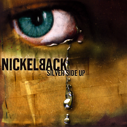 nickelback silver side up. Nickelback: Silver Side Up