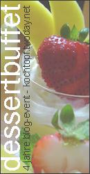 Jubil�ums-Blog-Event XLV - Dessertbuffet (Abgabeschluss 19. Mai 09)