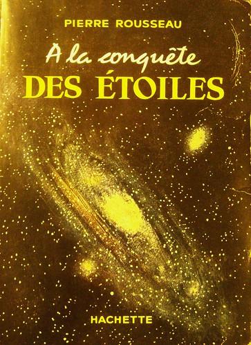 PIERRE ROUSSEAU / A LA CONQUÊTE DES ETOILES