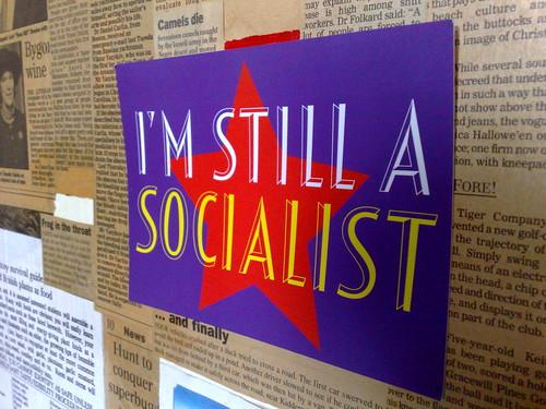 I'm Still a Socialist