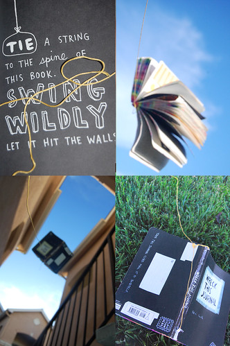 Wreck this journal: tie a string; swing wildly