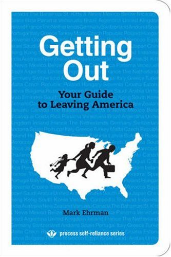 Getting Out - Your Guide To Leaving America