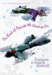 Review of the Day: The Kind of Friends We Used to Be by Frances ORoark Dowell