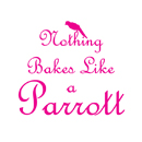 Nothing Bakes Like a Parrott