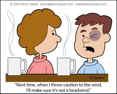 Caution to the wind