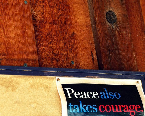 Peace Also Takes Courage