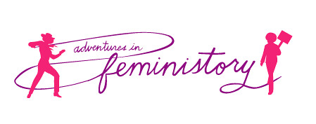 """Adventures in Feministory"" in purple writing with two pink silhouettes of women, a cowgirl on the left and a protester on the right"
