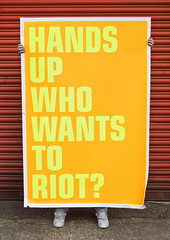 Hands Up Who Wants To Riot? | Scott King (bobeightpop) Tags: poster screenprint fineart large flourescent fluorescents bep processes scottking flourescentyellow flourescentorange bobeightpop handsupwhowantstoriot dualcoteduo 1500mmx1000mm