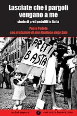 Lasciate che i pargoli vengano a me. Storie di preti pedofili in Italia di Paolo Pedote - Malatempora