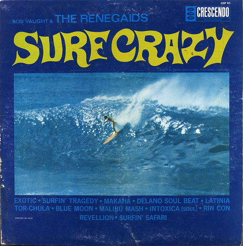 Bob Vaught & The Renegaids - Surf Crazy / Benjamin D. Hammond
