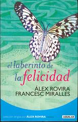 Alex Rovira y Francesc Miralles, El laberinto de la felicidad