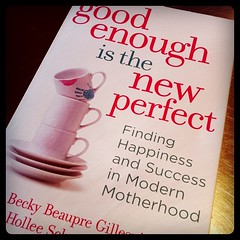 Project 365 128/365 Current read: good enough is the new perfect. cc: @holleeinbalance @beckyinbalance