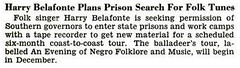 Harry Belafonte Plans Prison Search for Folk Tunes - Jet Magazine, July 22, 1954 (vieilles_annonces) Tags: old people usa black history vintage magazine print scans fifties photos african negro 1954 retro ephemera nostalgia photographs american 1950s americana colored 50s magazines articles folks oldphotos civilrights newsclipping blackhistory vintagephotos africans africanamericanhistory harrybelafonte negroes peopleofcolor vintagephotographs vintagemagazine coloredpeople negrohistory coloredfolk blacknews researchfolksongs